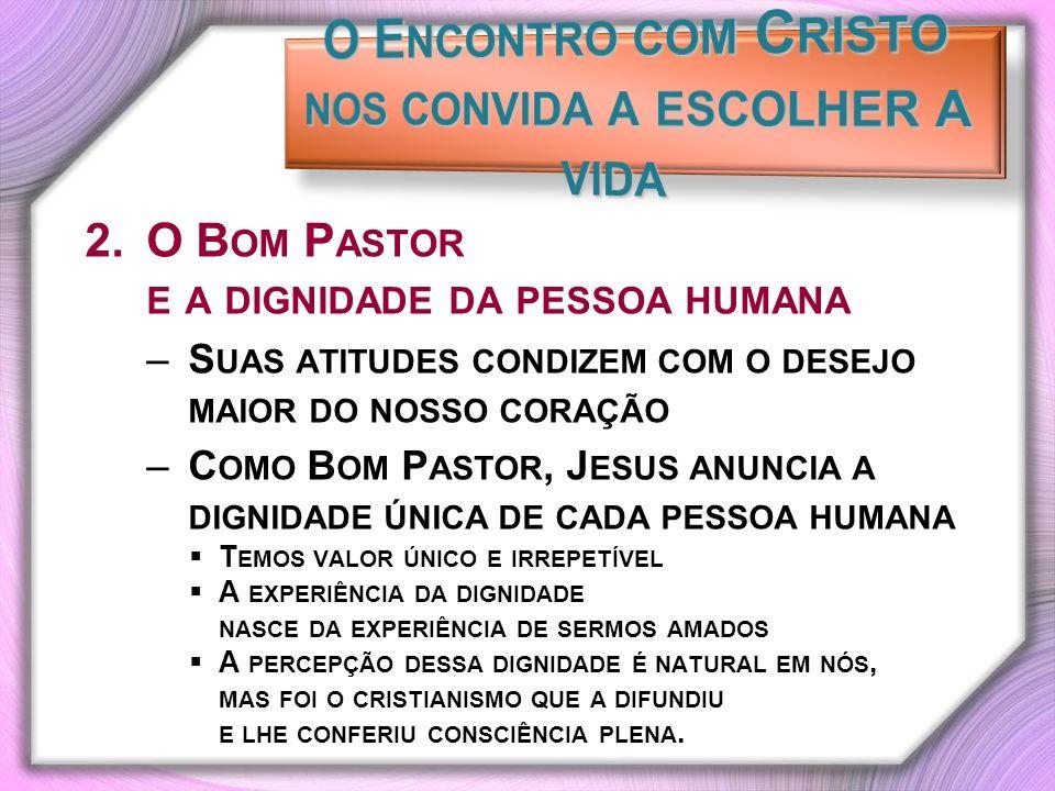 O Encontro com Cristo nos convida a escolher a vida