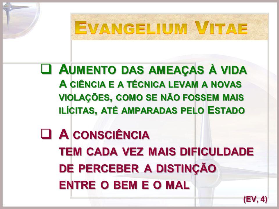 Evangelium Vitae Aumento das ameaças à vida