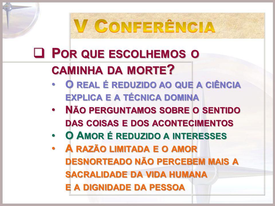 V Conferência Por que escolhemos o caminha da morte