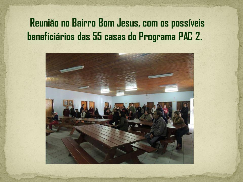 Reunião no Bairro Bom Jesus, com os possíveis beneficiários das 55 casas do Programa PAC 2.