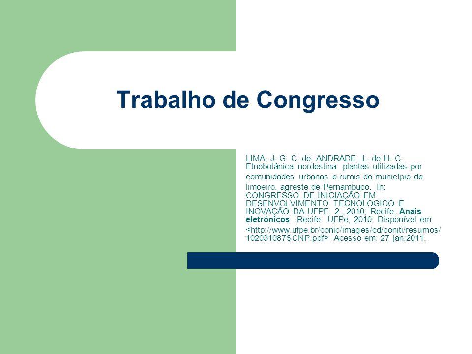Trabalho de Congresso LIMA, J. G. C. de; ANDRADE, L. de H. C. Etnobotânica nordestina: plantas utilizadas por.