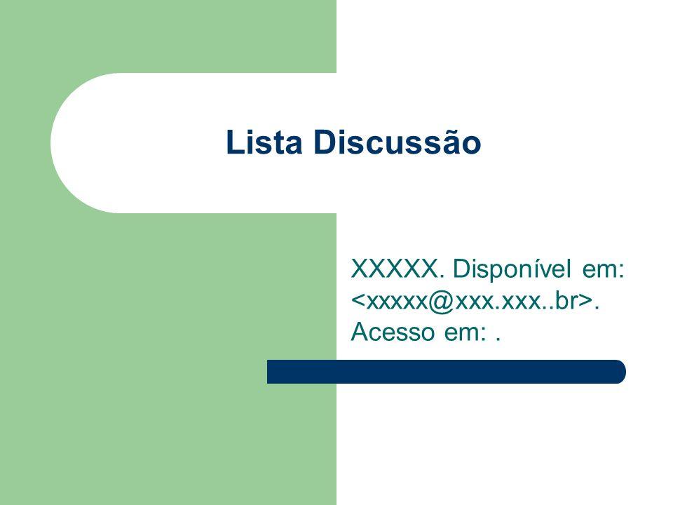 XXXXX. Disponível em: <xxxxx@xxx.xxx..br>. Acesso em: .