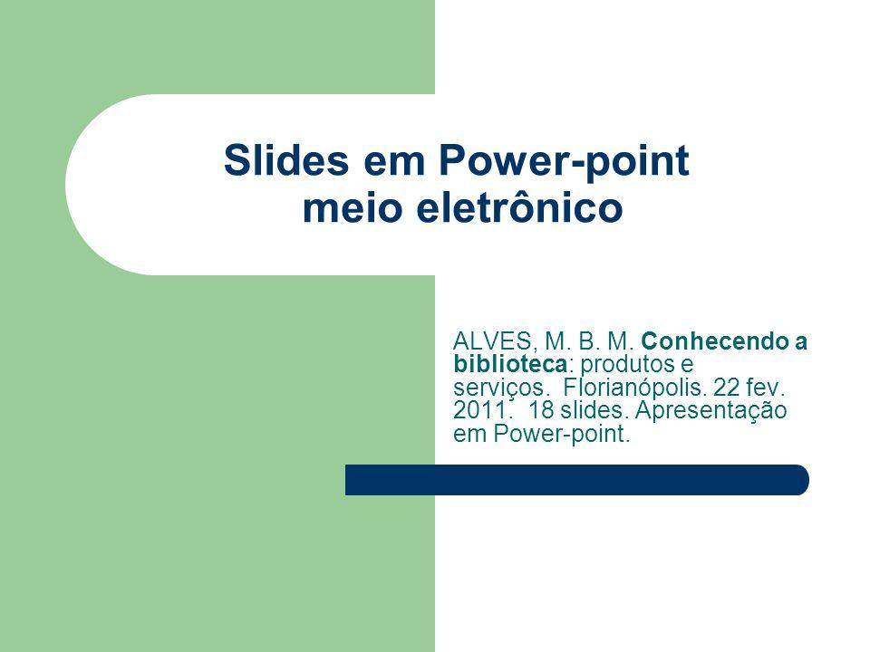 Slides em Power-point meio eletrônico