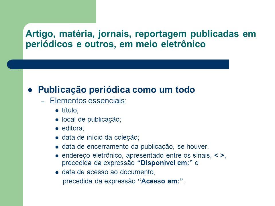 Artigo, matéria, jornais, reportagem publicadas em periódicos e outros, em meio eletrônico