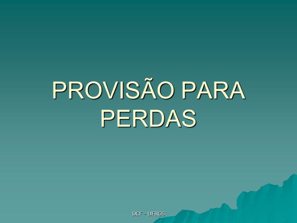 PROVISÃO PARA PERDAS DCF - UFRGS
