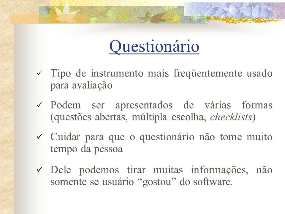 Questionário Tipo de instrumento mais freqüentemente usado para avaliação.