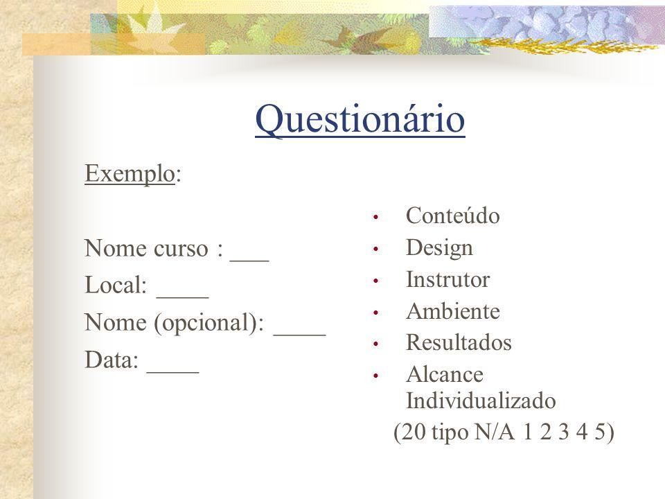 Questionário Exemplo: Nome curso : ___ Local: ____
