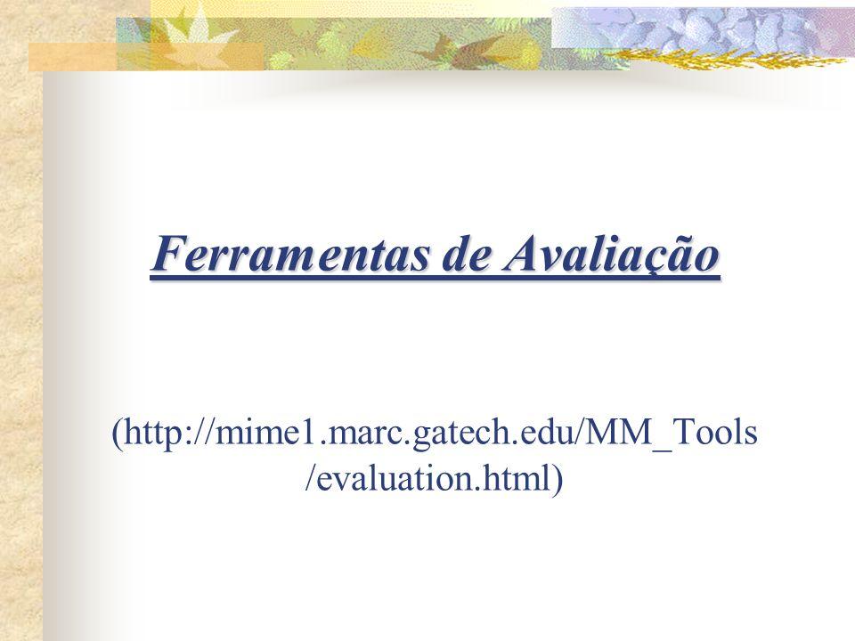 Ferramentas de Avaliação (http://mime1. marc. gatech