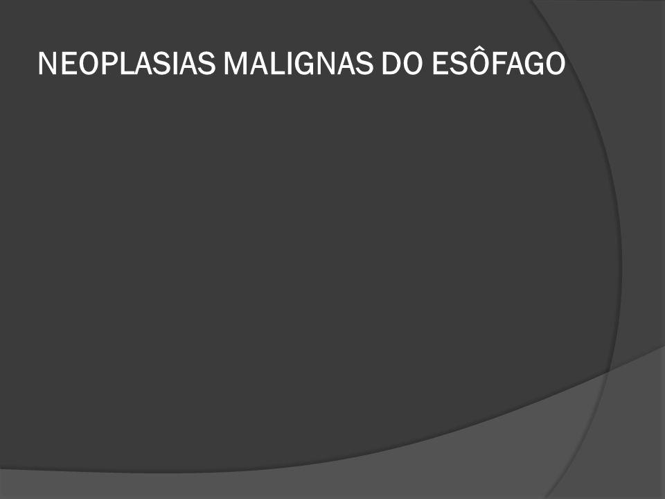 NEOPLASIAS MALIGNAS DO ESÔFAGO