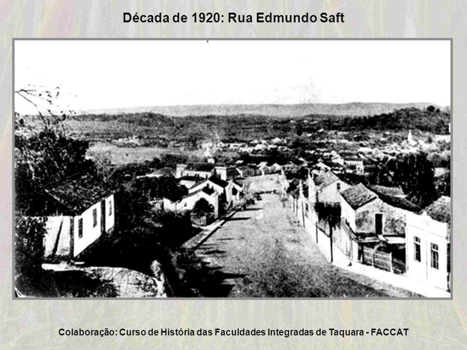 Década de 1920: Rua Edmundo Saft