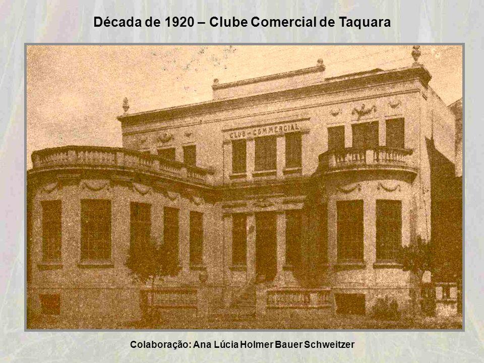 Década de 1920 – Clube Comercial de Taquara