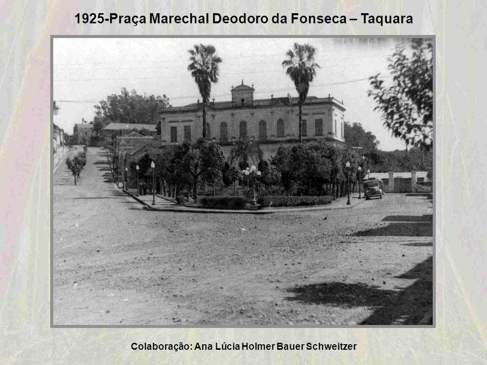 1925-Praça Marechal Deodoro da Fonseca – Taquara