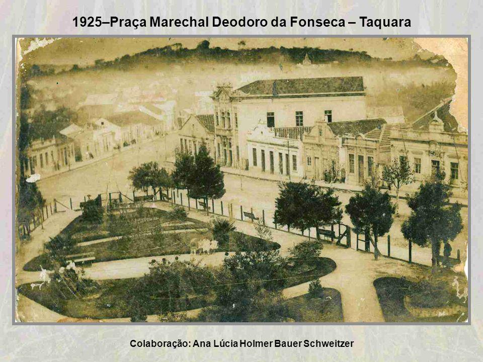 1925–Praça Marechal Deodoro da Fonseca – Taquara