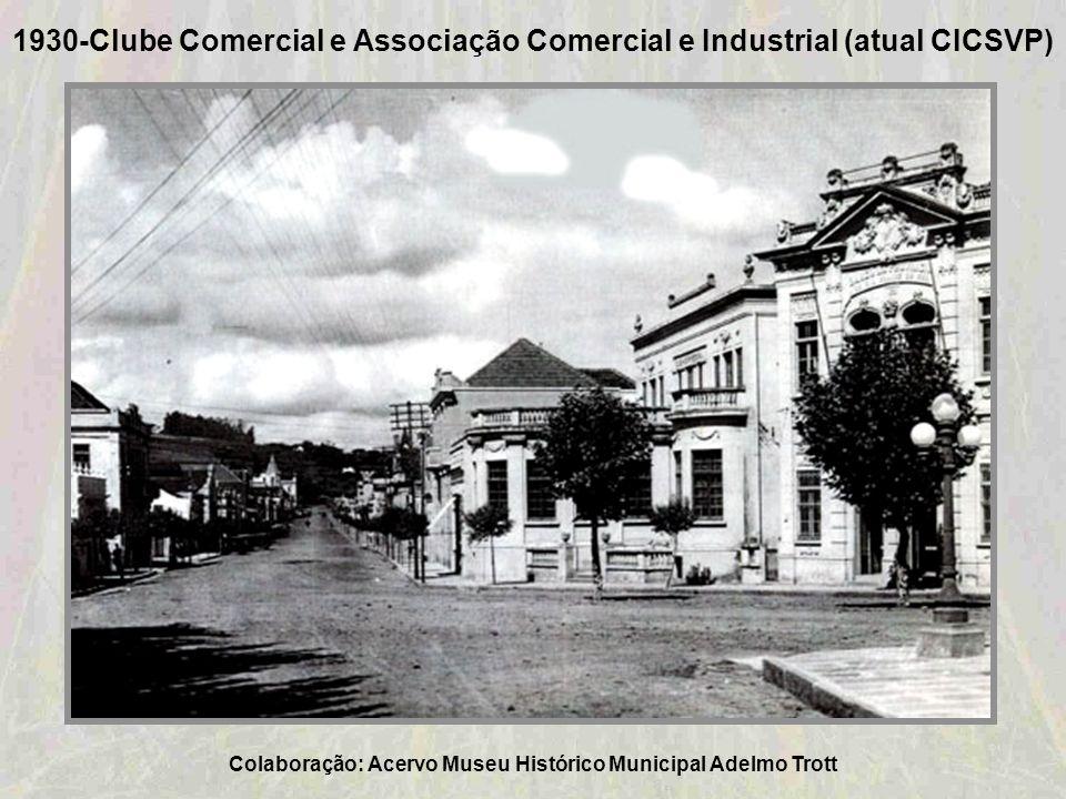 Colaboração: Acervo Museu Histórico Municipal Adelmo Trott