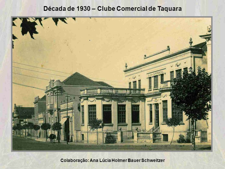 Década de 1930 – Clube Comercial de Taquara