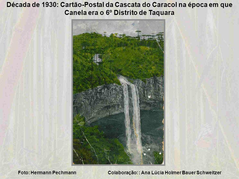 Década de 1930: Cartão-Postal da Cascata do Caracol na época em que Canela era o 6º Distrito de Taquara
