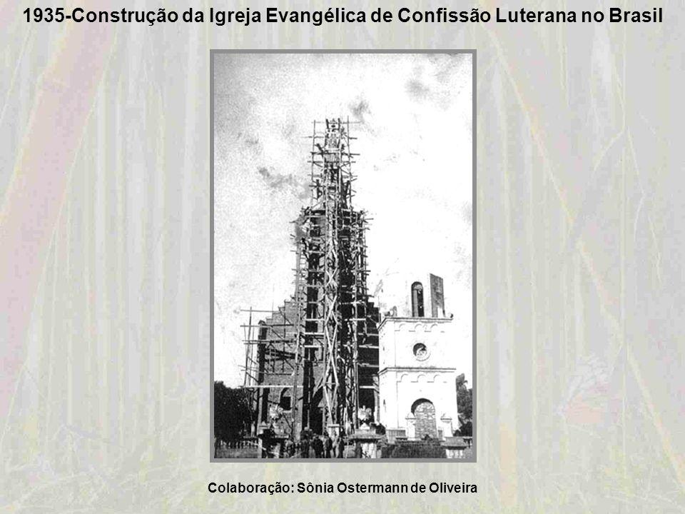 1935-Construção da Igreja Evangélica de Confissão Luterana no Brasil