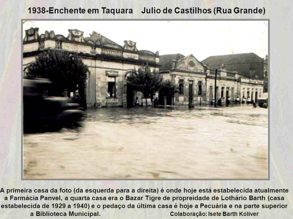 1938-Enchente em Taquara Julio de Castilhos (Rua Grande)