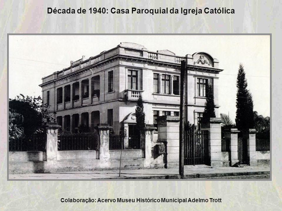 Década de 1940: Casa Paroquial da Igreja Católica