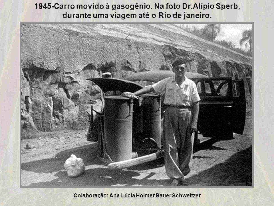 1945-Carro movido à gasogênio. Na foto Dr.Alípio Sperb,