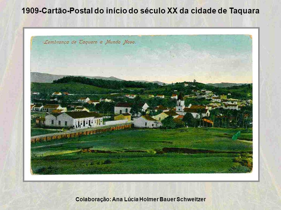 1909-Cartão-Postal do início do século XX da cidade de Taquara