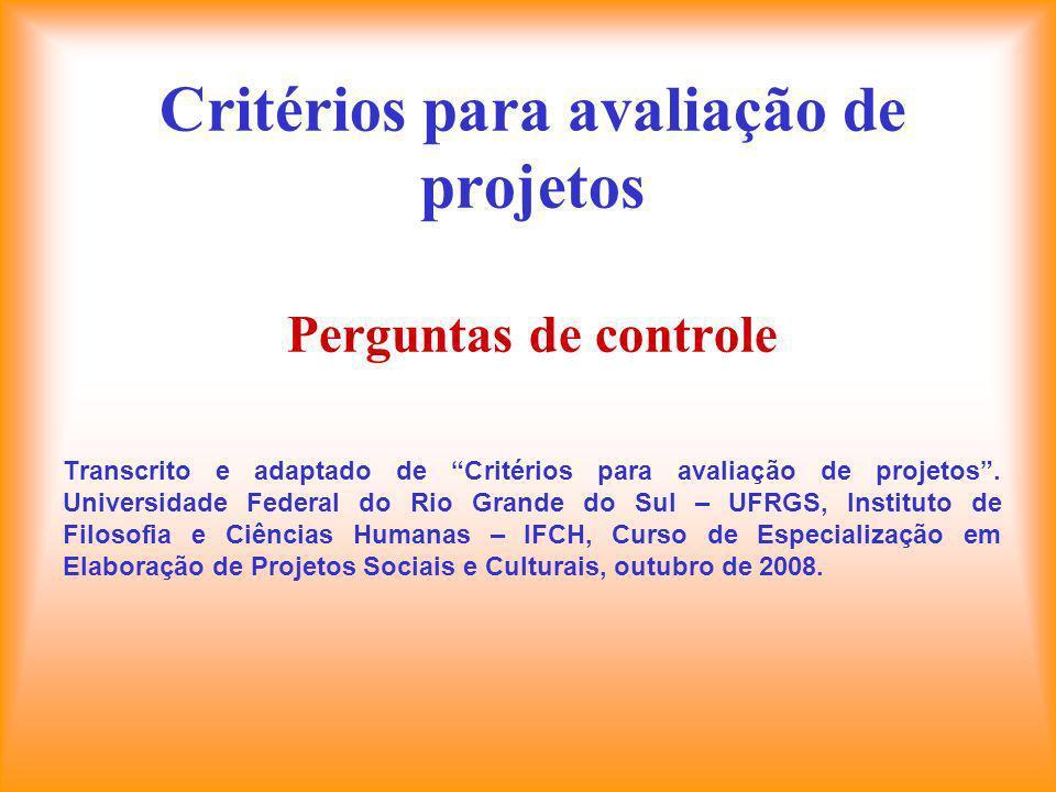 Critérios para avaliação de projetos Perguntas de controle