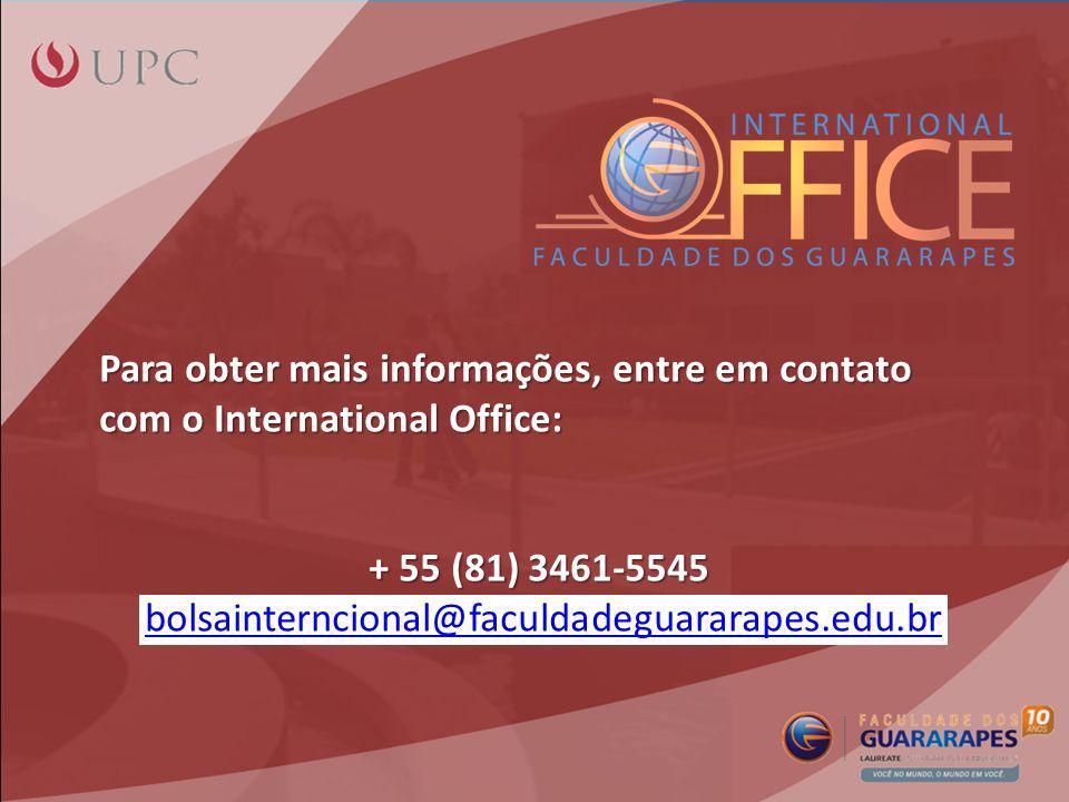 Para obter mais informações, entre em contato com o International Office: