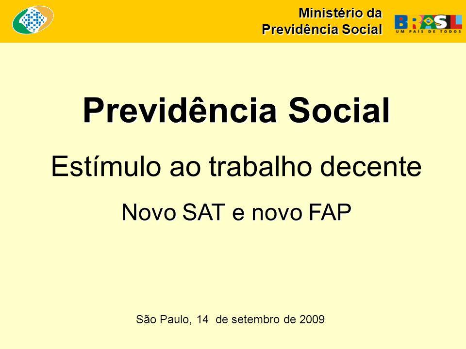 Previdência Social Estímulo ao trabalho decente Novo SAT e novo FAP