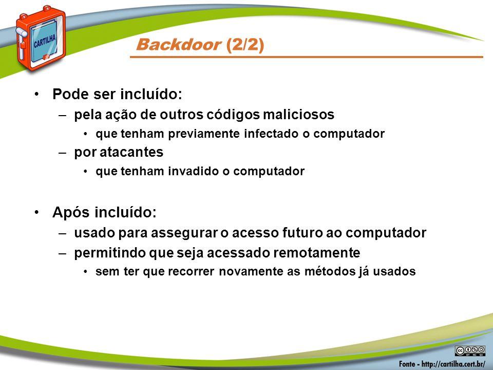 Backdoor (2/2) Pode ser incluído: Após incluído: