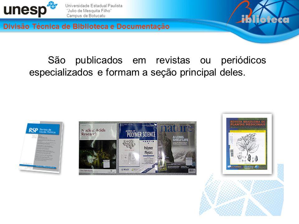 São publicados em revistas ou periódicos especializados e formam a seção principal deles.