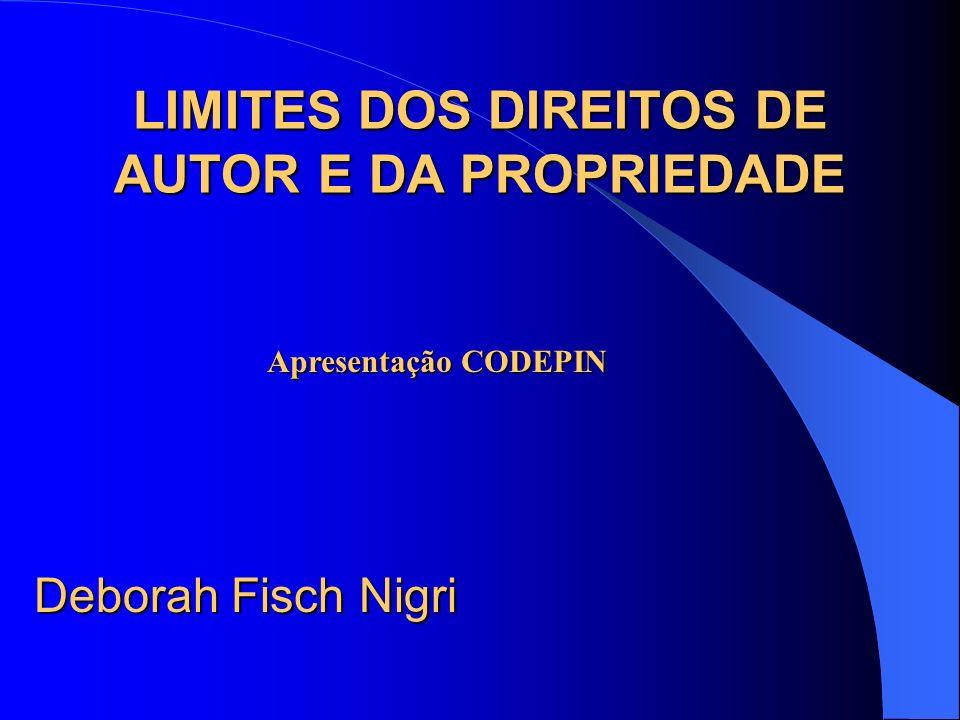 LIMITES DOS DIREITOS DE AUTOR E DA PROPRIEDADE