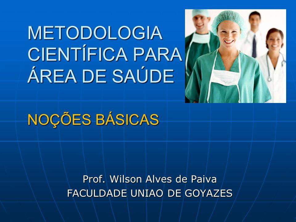 METODOLOGIA CIENTÍFICA PARA A ÁREA DE SAÚDE NOÇÕES BÁSICAS