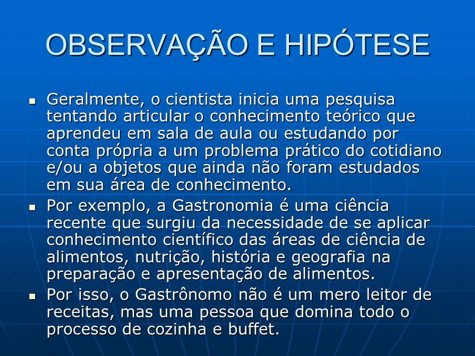 OBSERVAÇÃO E HIPÓTESE