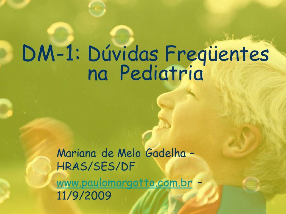 DM-1: Dúvidas Freqüentes na Pediatria