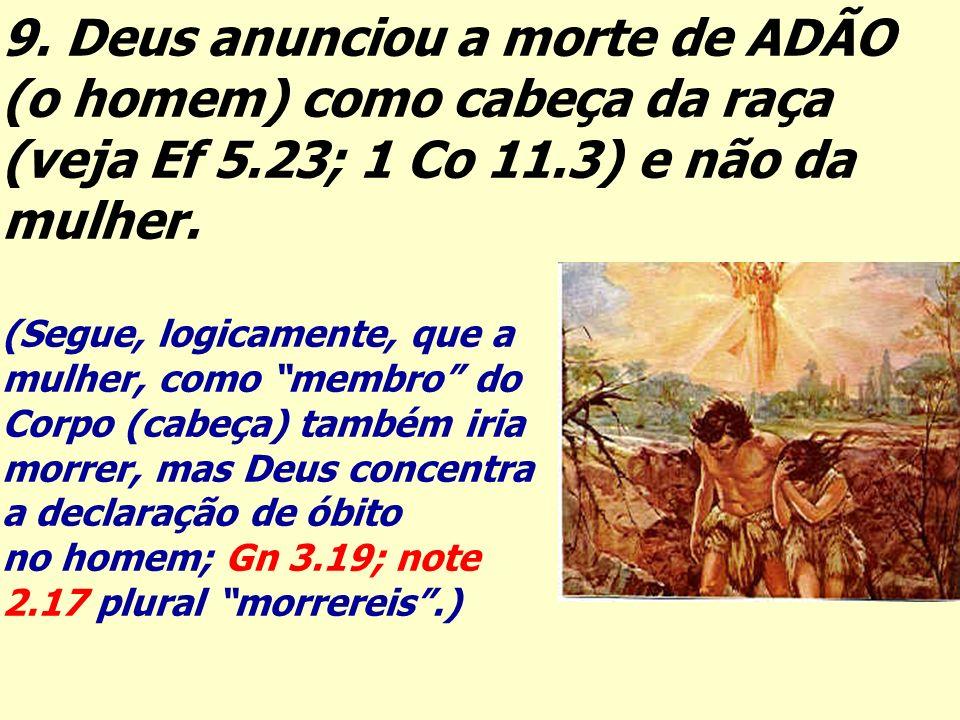 9. Deus anunciou a morte de ADÃO (o homem) como cabeça da raça