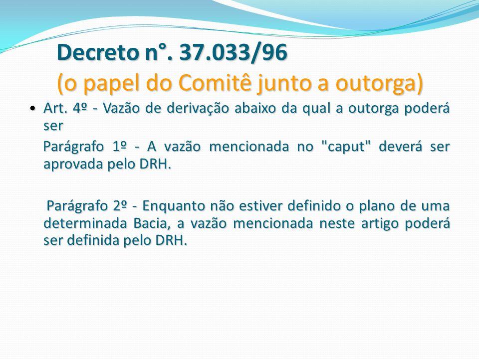 Decreto n°. 37.033/96 (o papel do Comitê junto a outorga)