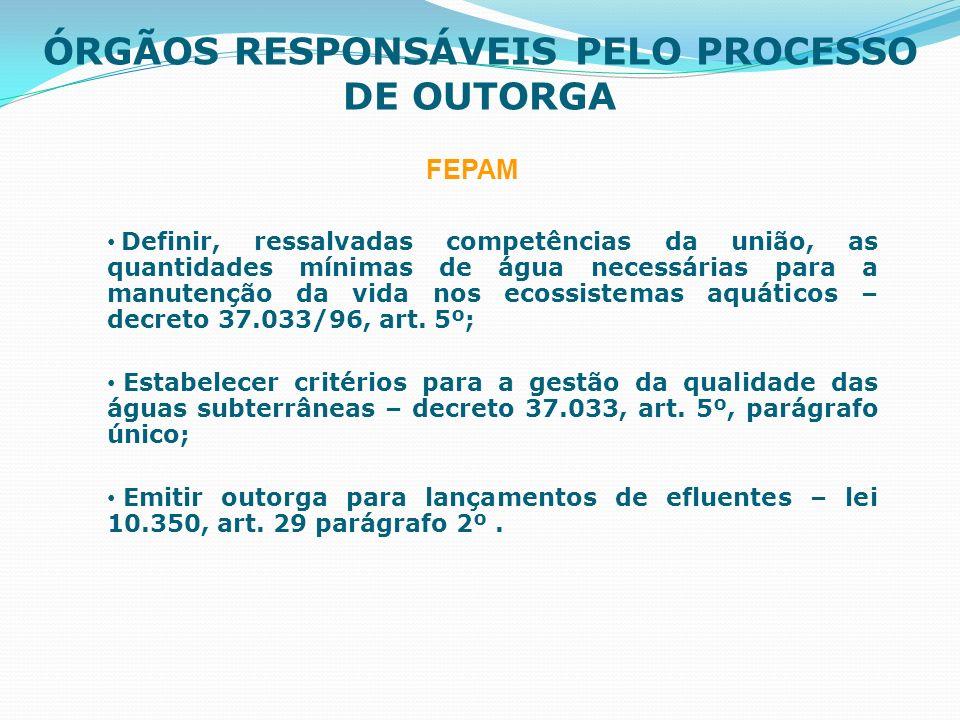 ÓRGÃOS RESPONSÁVEIS PELO PROCESSO DE OUTORGA