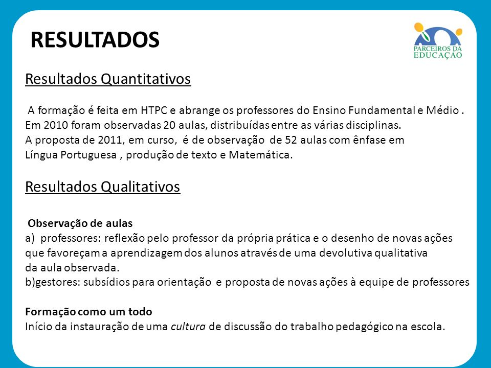 RESULTADOS Resultados Quantitativos Resultados Qualitativos