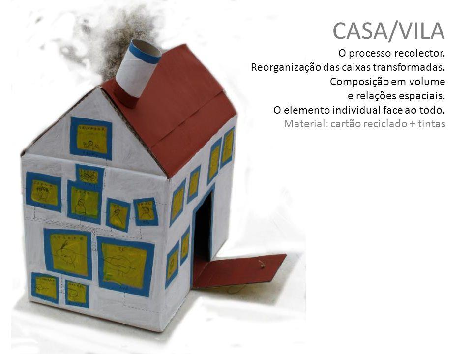 CASA/VILA O processo recolector. Reorganização das caixas transformadas. Composição em volume e relações espaciais. O elemento individual face ao todo. Material: cartão reciclado + tintas