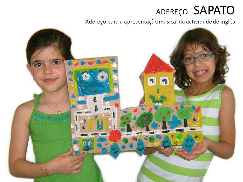 ADEREÇO –SAPATO Adereço para a apresentação musical da actividade de inglês