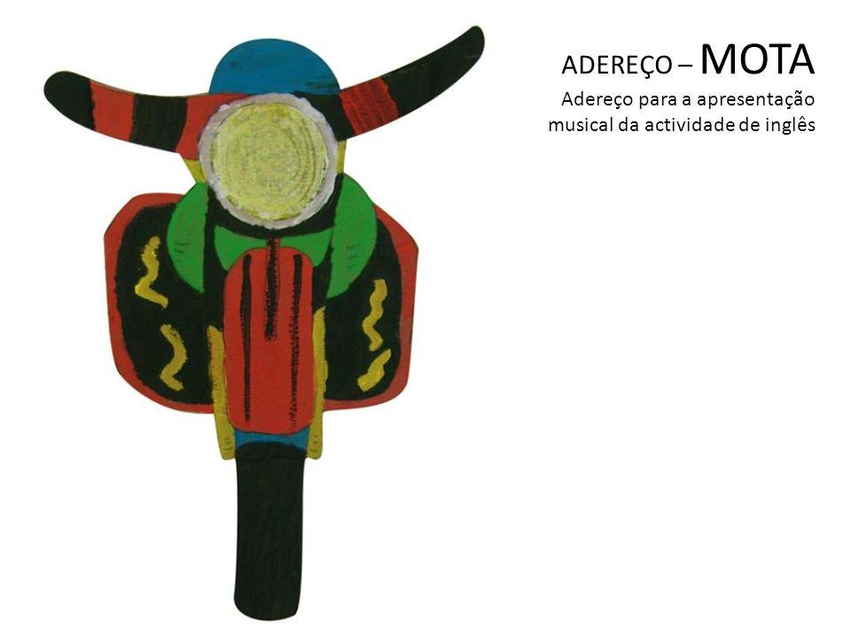 ADEREÇO – MOTA Adereço para a apresentação musical da actividade de inglês