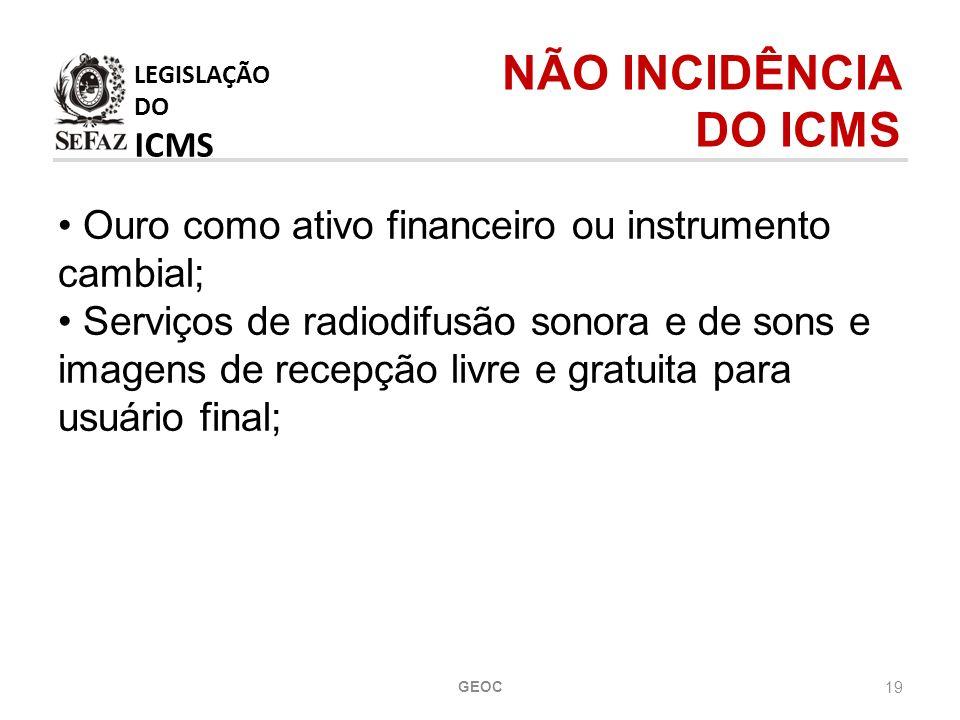 LEGISLAÇÃO DO ICMS NÃO INCIDÊNCIA DO ICMS