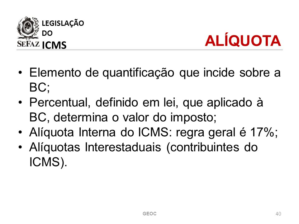 LEGISLAÇÃO DO ICMS ALÍQUOTA
