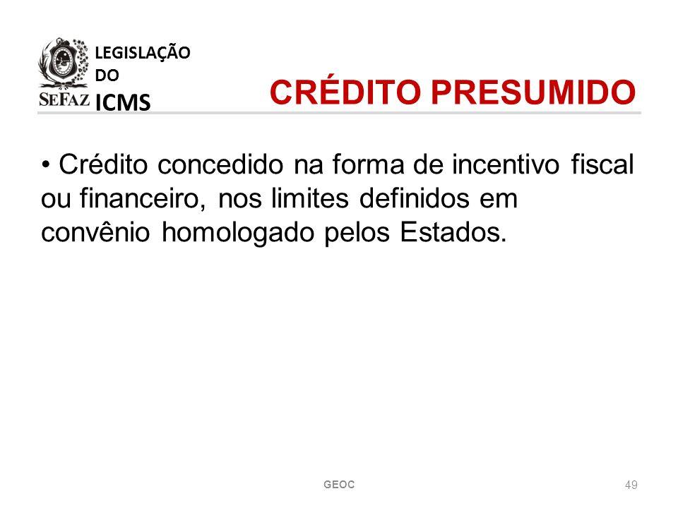 LEGISLAÇÃO DO ICMS CRÉDITO PRESUMIDO