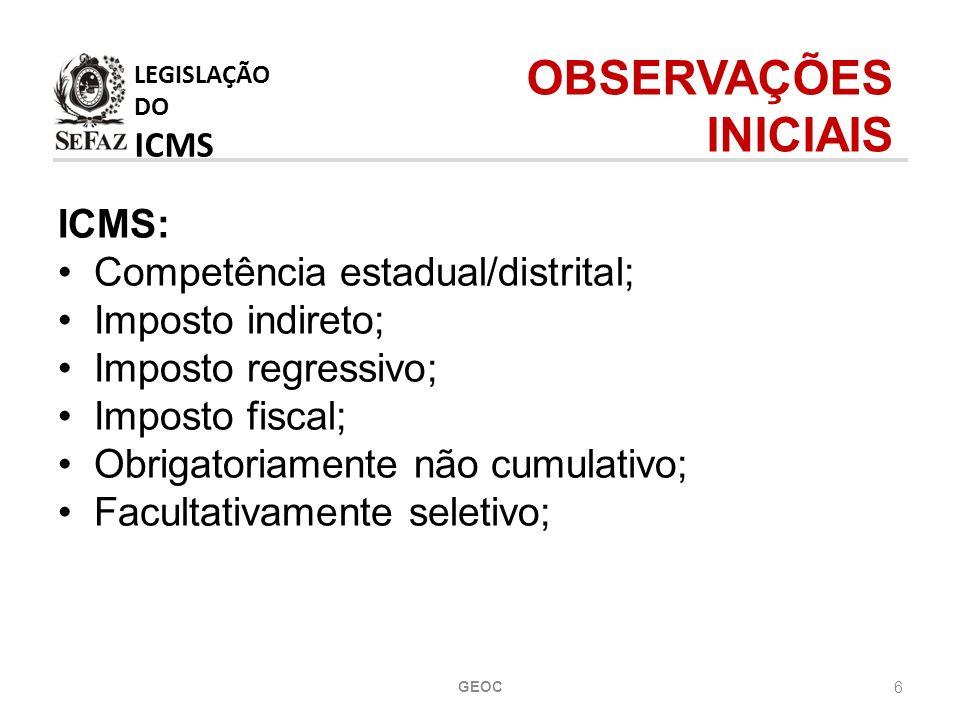 LEGISLAÇÃO DO ICMS OBSERVAÇÕES INICIAIS ICMS: