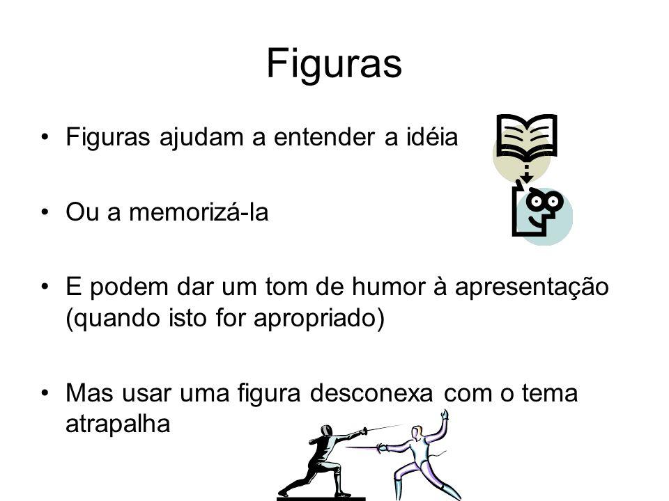Figuras Figuras ajudam a entender a idéia Ou a memorizá-la