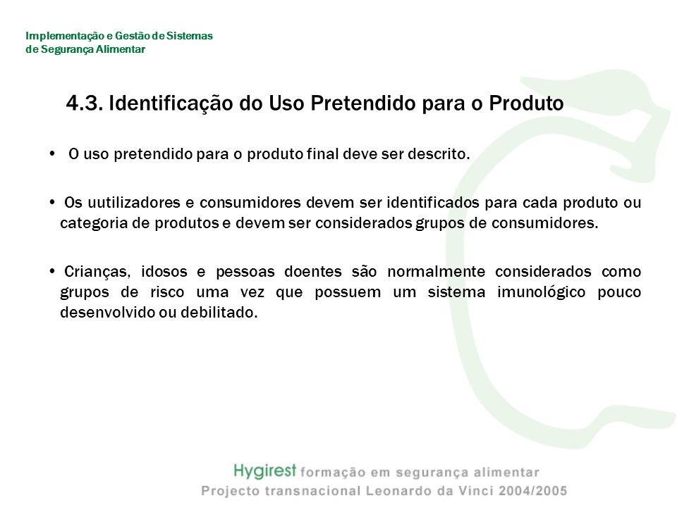4.3. Identificação do Uso Pretendido para o Produto
