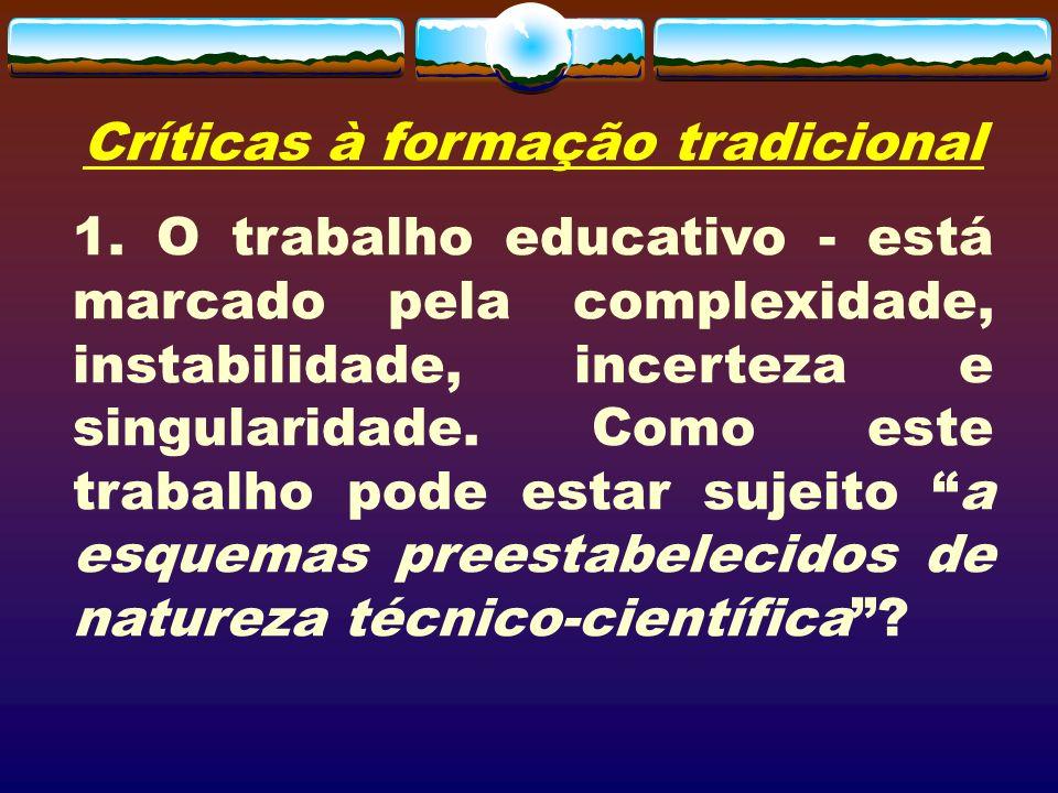 Críticas à formação tradicional