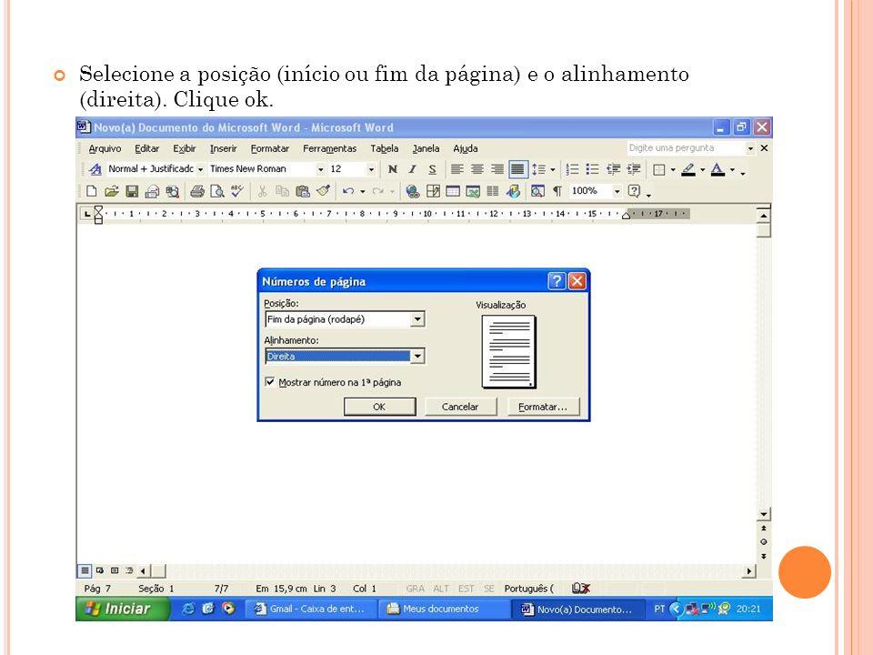 Selecione a posição (início ou fim da página) e o alinhamento (direita). Clique ok.