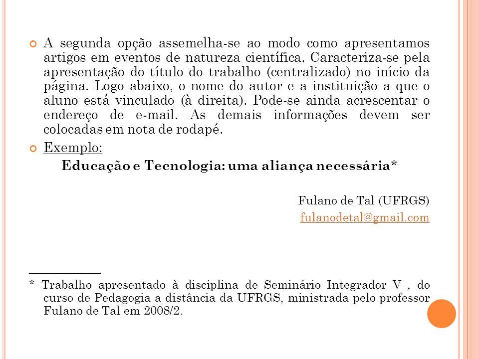 Educação e Tecnologia: uma aliança necessária*